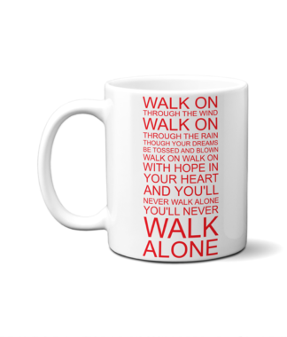 You'll Never Walk Alone Mug