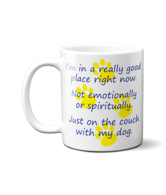 I'm in a Really Good Place Mug