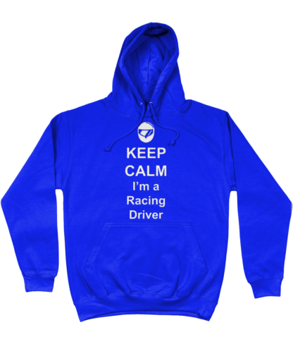 Keep Calm I'm a Racing Driver Hoodie in Blue