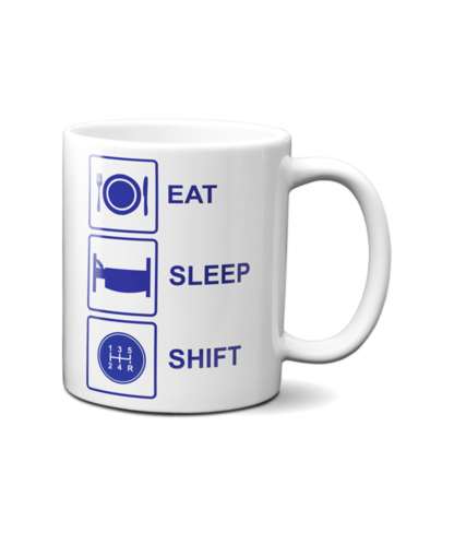Eat Sleep Shift Mug