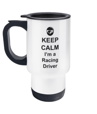 Keep Calm I'm A Racing Driver Travel Mug