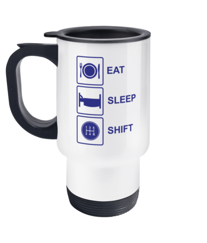 Eat Sleep Shift Travel Mug