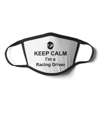 Keep Calm i'm a racing driver face mask
