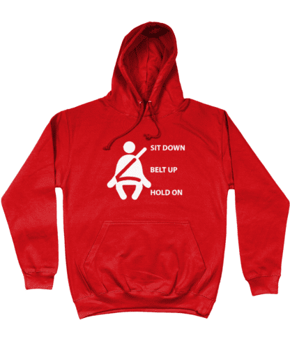 Sit Down Belt Up Hold On Hoodie in Red