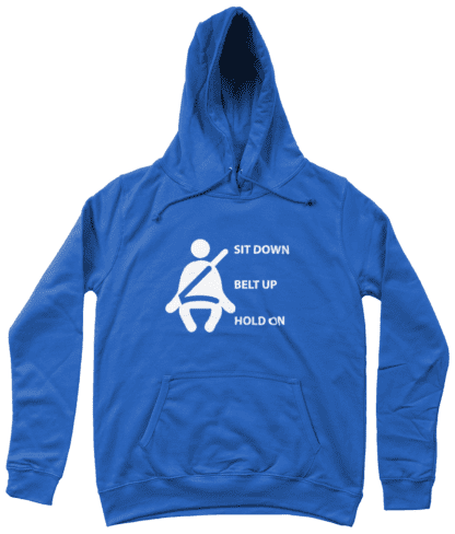 Sit Down Belt Up Hold On Hoodie in Blue