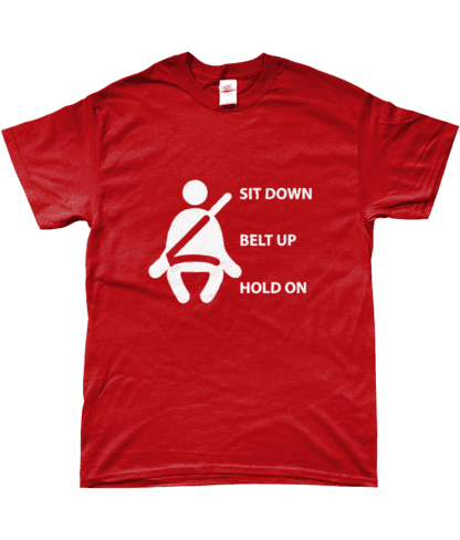 Sit Down Belt Up Hold On T-Shirt in Red
