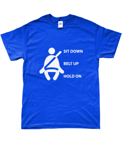 Sit Down Belt Up Hold On T-Shirt in Blue